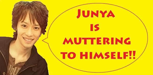 Junya is muttering to himself!!